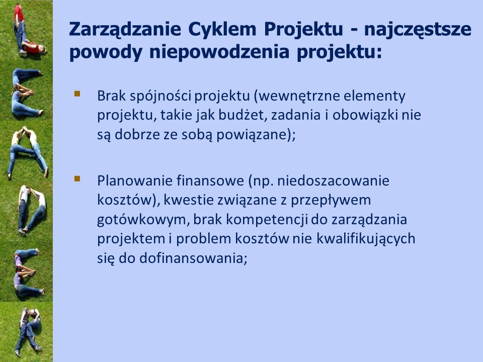 Zarządzanie Cyklem Projektu - najczęstsze powody niepowodzenia projektu: