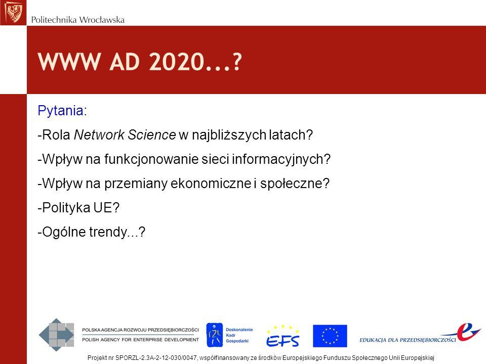 WWW AD 2020... Pytania: Rola Network Science w najbliższych latach