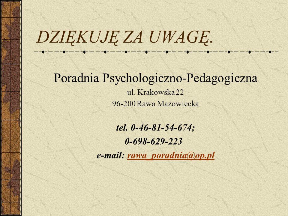 DZIĘKUJĘ ZA UWAGĘ. Poradnia Psychologiczno-Pedagogiczna