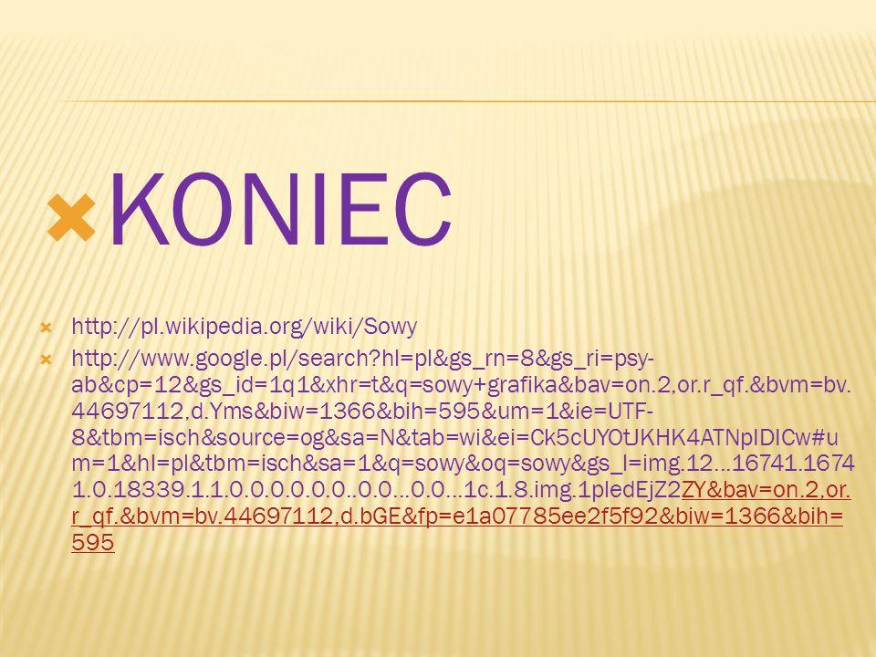KONIEC http://pl.wikipedia.org/wiki/Sowy