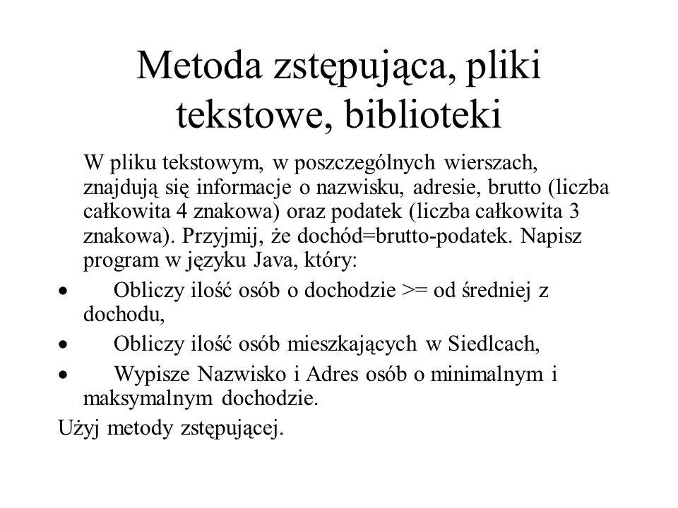 Metoda zstępująca, pliki tekstowe, biblioteki