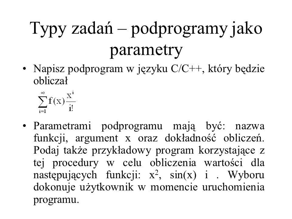 Typy zadań – podprogramy jako parametry