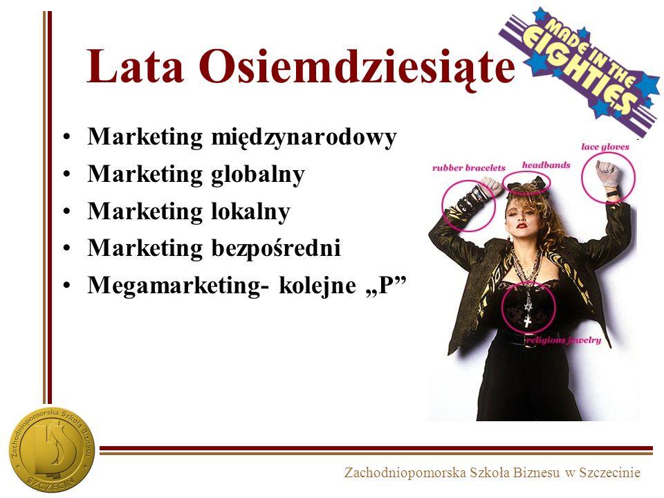 Lata Osiemdziesiąte Marketing międzynarodowy Marketing globalny