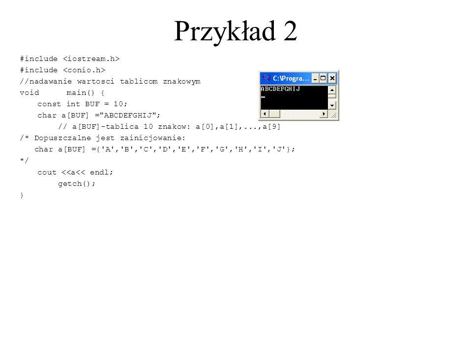 Przykład 2 #include <iostream.h> #include <conio.h>