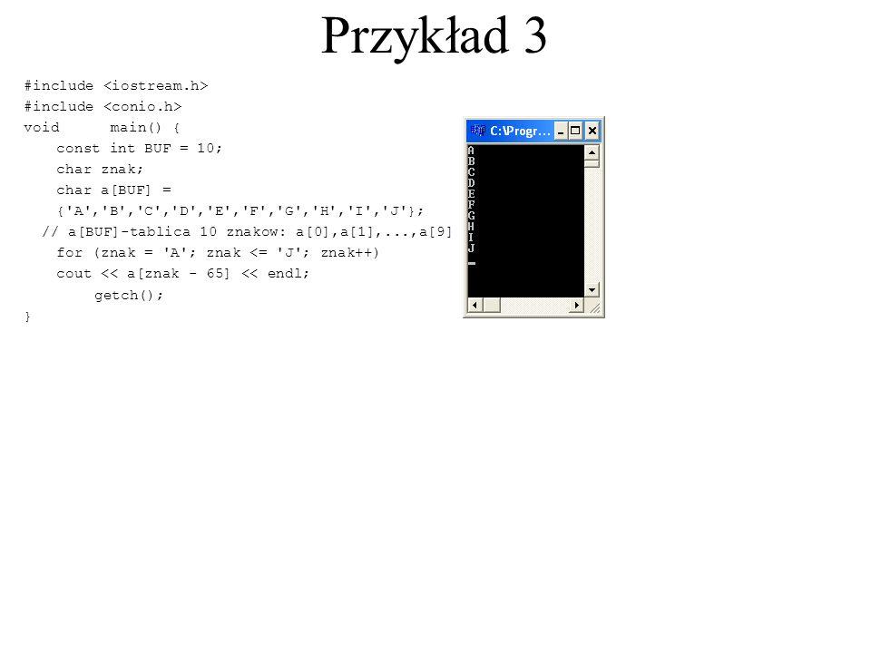 Przykład 3 #include <iostream.h> #include <conio.h>