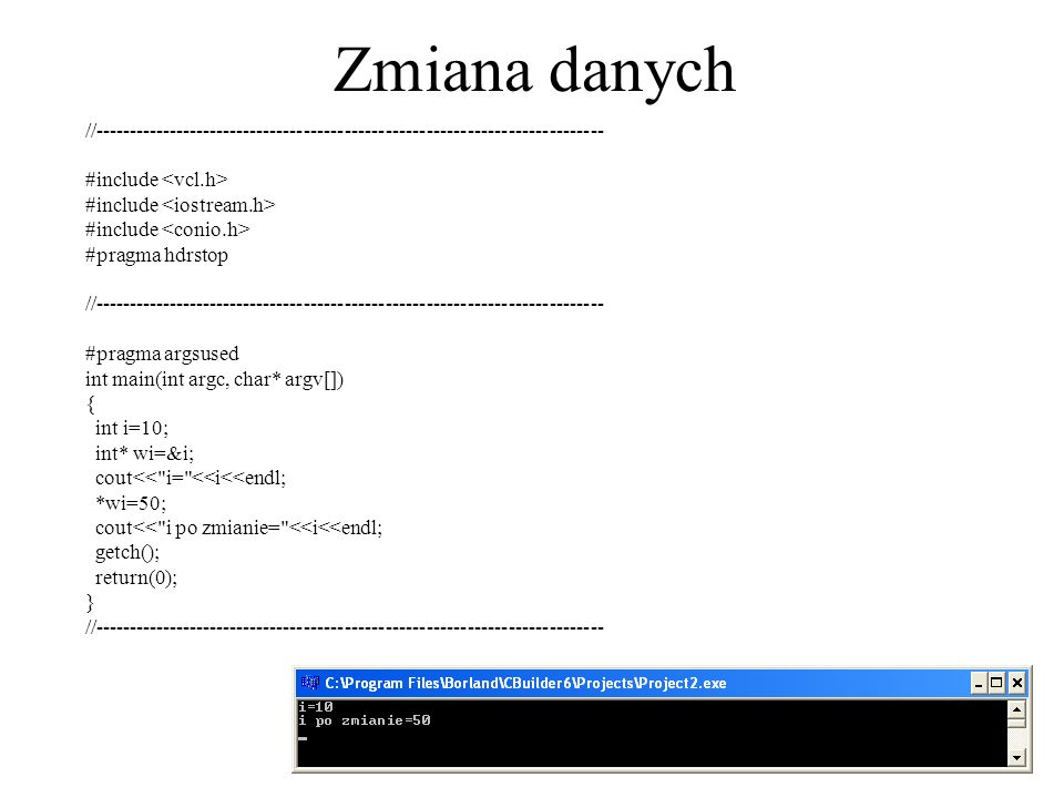 Zmiana danych //--------------------------------------------------------------------------- #include <vcl.h>