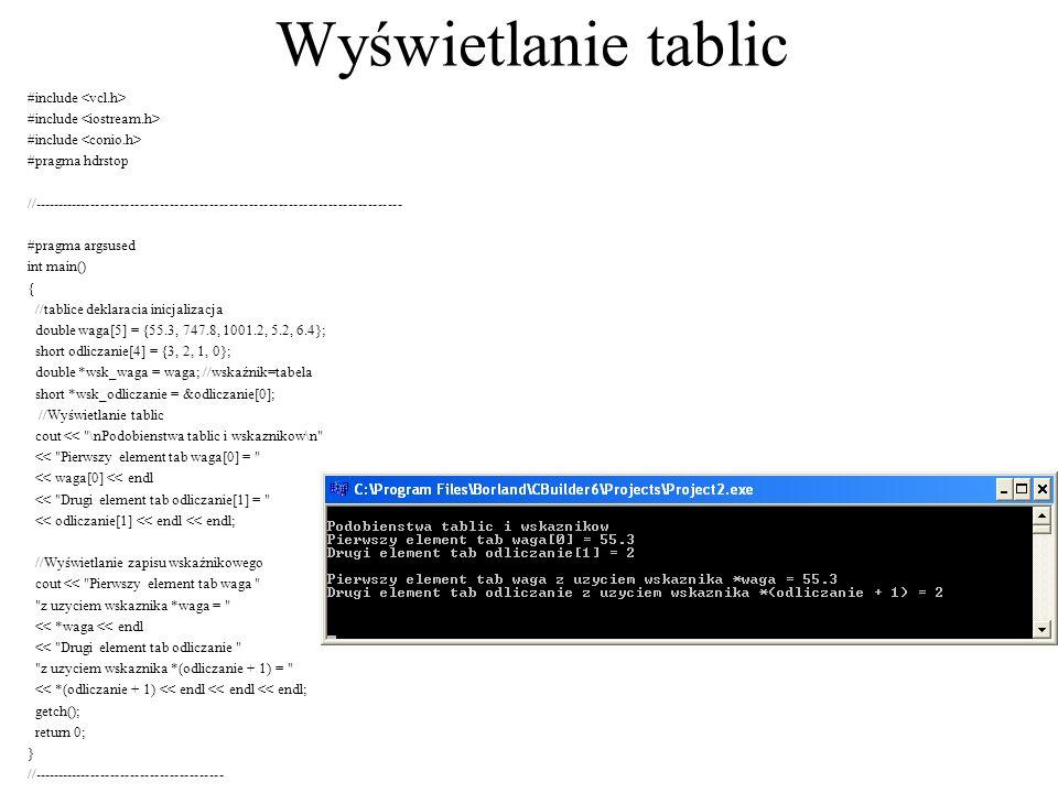 Wyświetlanie tablic #include <vcl.h> #include <iostream.h>