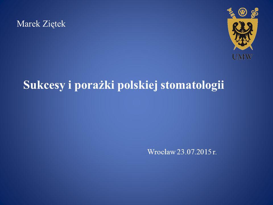 Sukcesy i porażki polskiej stomatologii