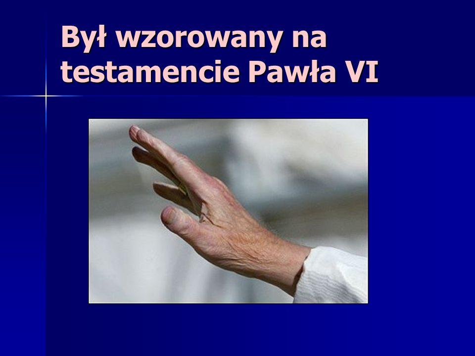 Był wzorowany na testamencie Pawła VI