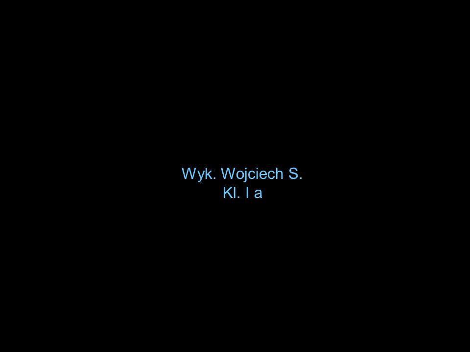 Wyk. Wojciech S. Kl. I a