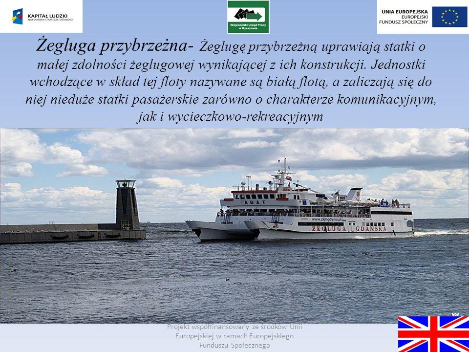 Żegluga przybrzeżna- Żeglugę przybrzeżną uprawiają statki o małej zdolności żeglugowej wynikającej z ich konstrukcji. Jednostki wchodzące w skład tej floty nazywane są białą flotą, a zaliczają się do niej nieduże statki pasażerskie zarówno o charakterze komunikacyjnym, jak i wycieczkowo-rekreacyjnym