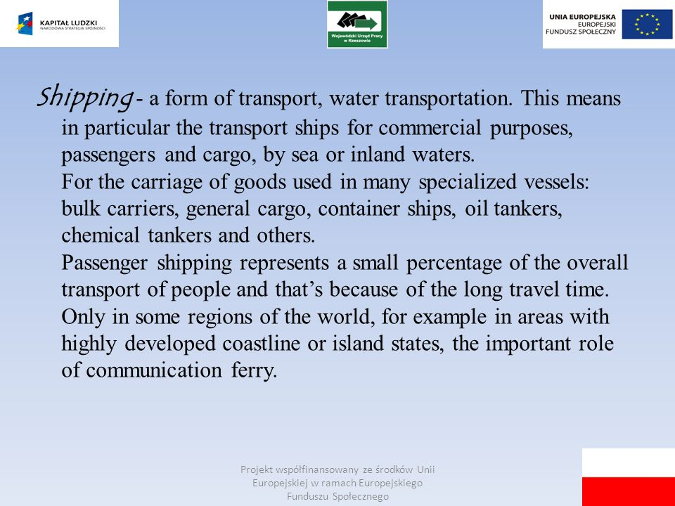Shipping - a form of transport, water transportation