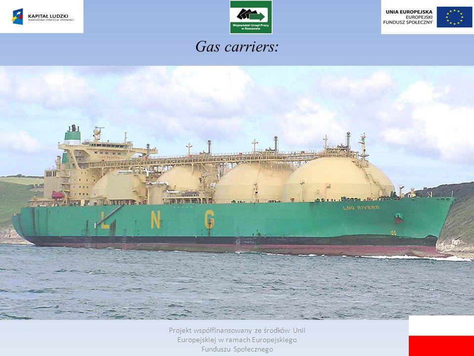 Gas carriers: Projekt współfinansowany ze środków Unii Europejskiej w ramach Europejskiego Funduszu Społecznego.