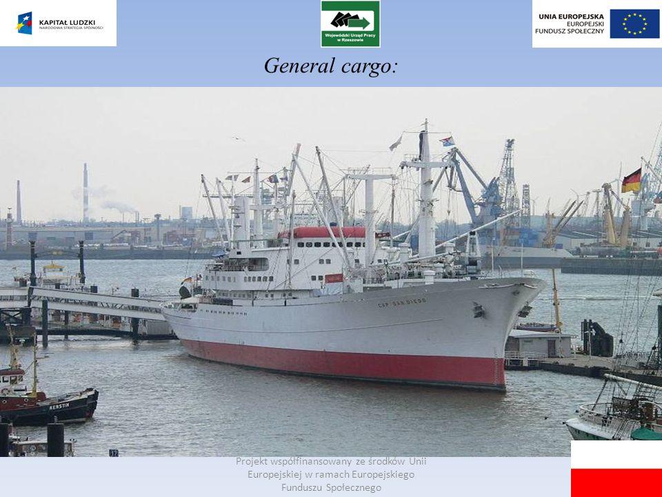 General cargo: Projekt współfinansowany ze środków Unii Europejskiej w ramach Europejskiego Funduszu Społecznego.