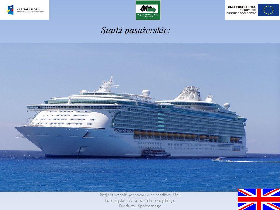 Statki pasażerskie: Projekt współfinansowany ze środków Unii Europejskiej w ramach Europejskiego Funduszu Społecznego.