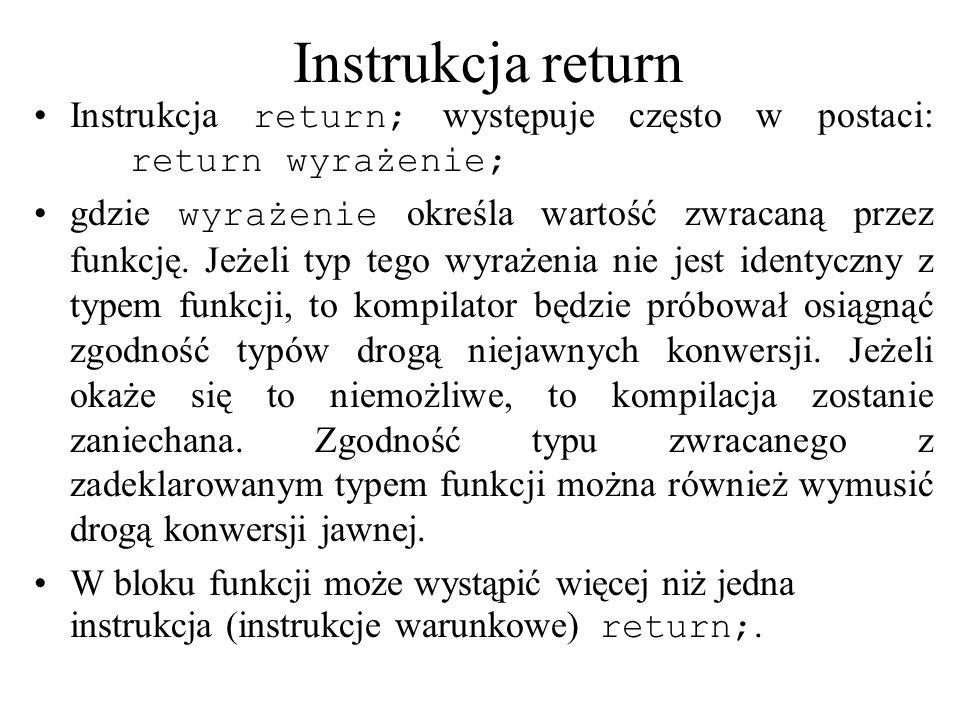 Instrukcja returnInstrukcja return; występuje często w postaci: return wyrażenie;