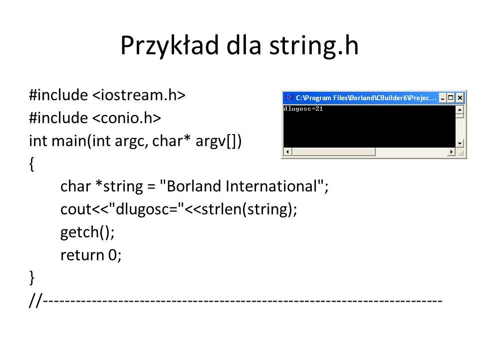 Przykład dla string.h #include <iostream.h>