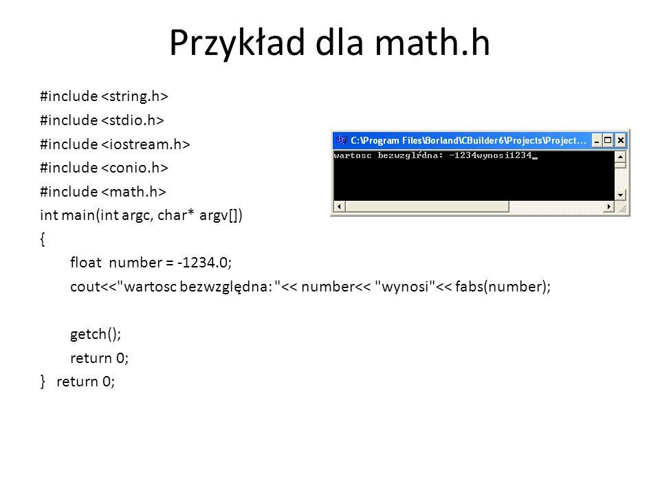 Przykład dla math.h #include <string.h> #include <stdio.h>