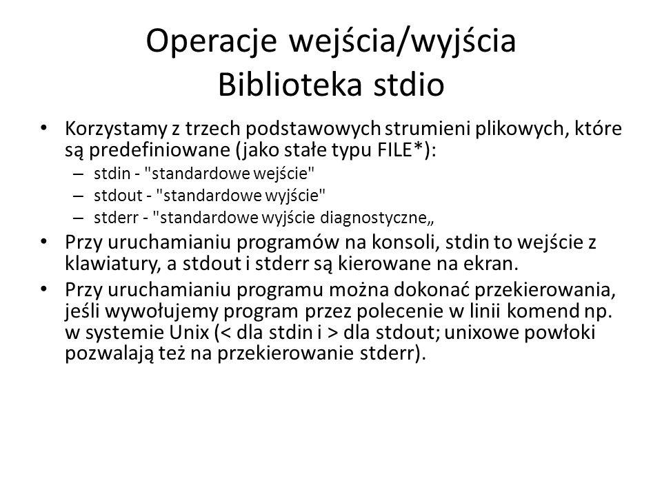 Operacje wejścia/wyjścia Biblioteka stdio