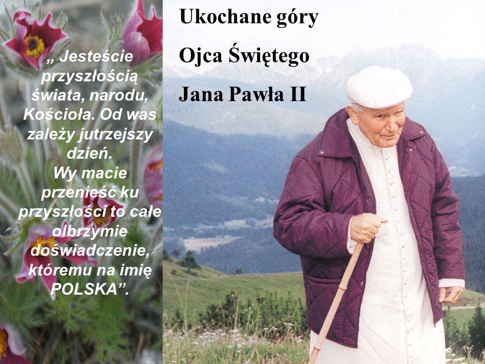 Ukochane góry Ojca Świętego Jana Pawła II