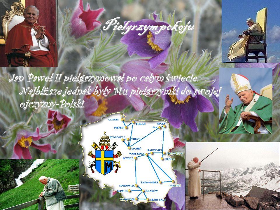 Pielgrzym pokoju Jan Paweł II pielgrzymował po całym świecie.