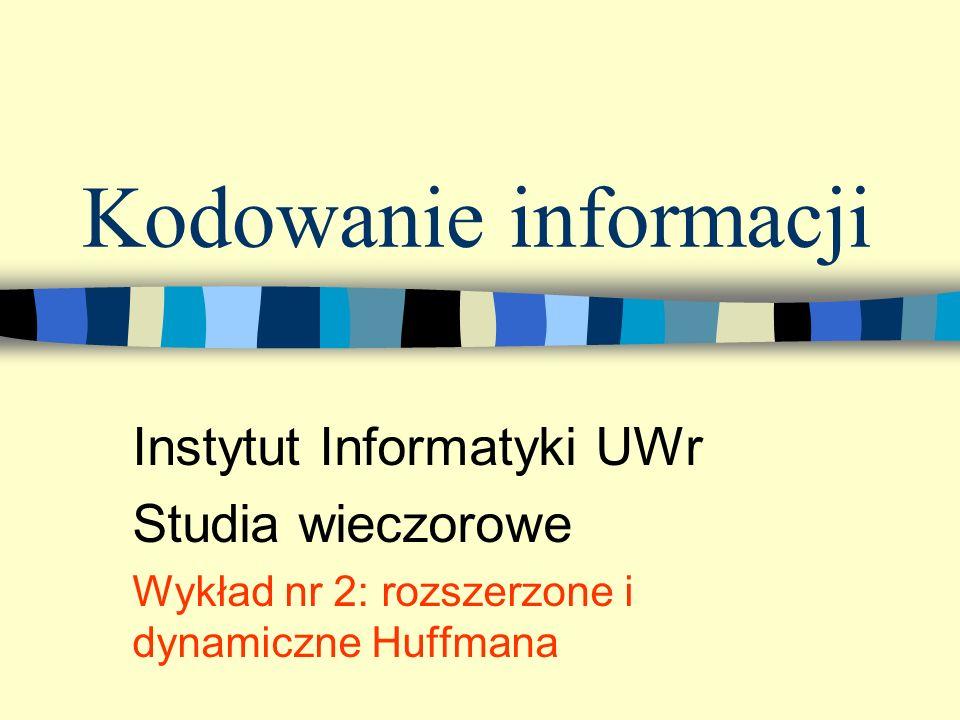 Kodowanie informacji Instytut Informatyki UWr Studia wieczorowe