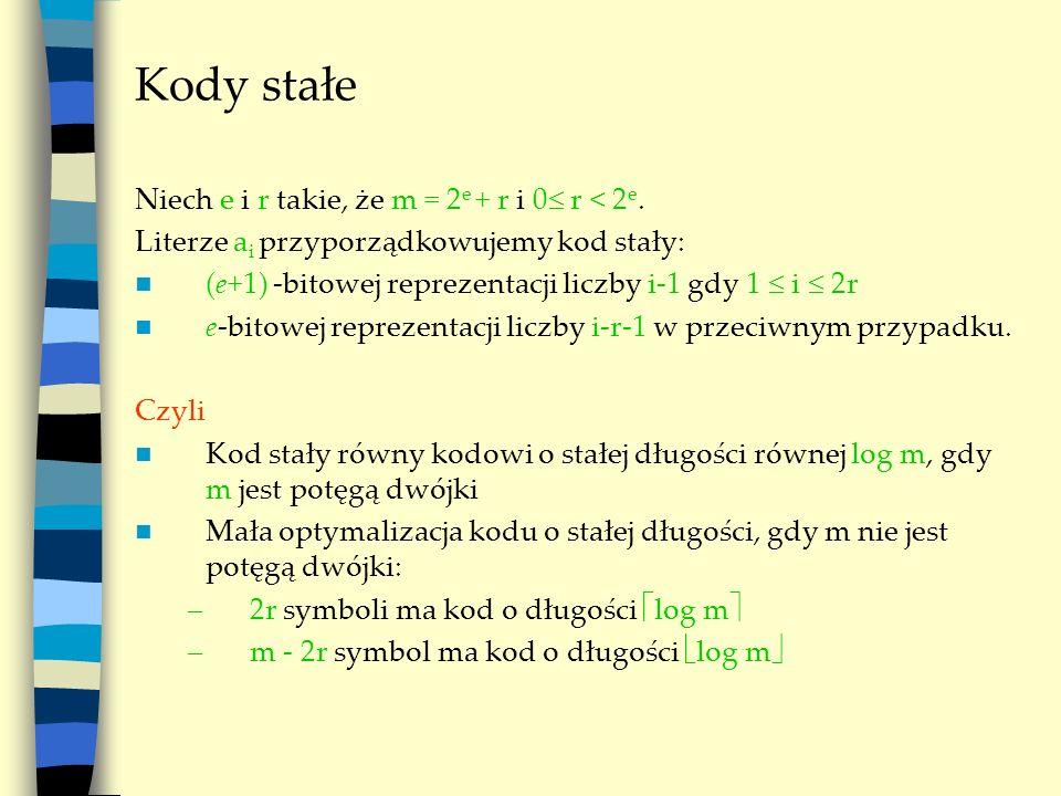 Kody stałe Niech e i r takie, że m = 2e + r i 0 r < 2e.
