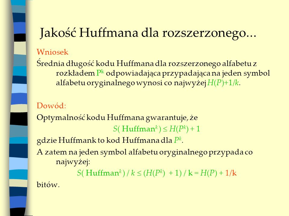 Jakość Huffmana dla rozszerzonego...