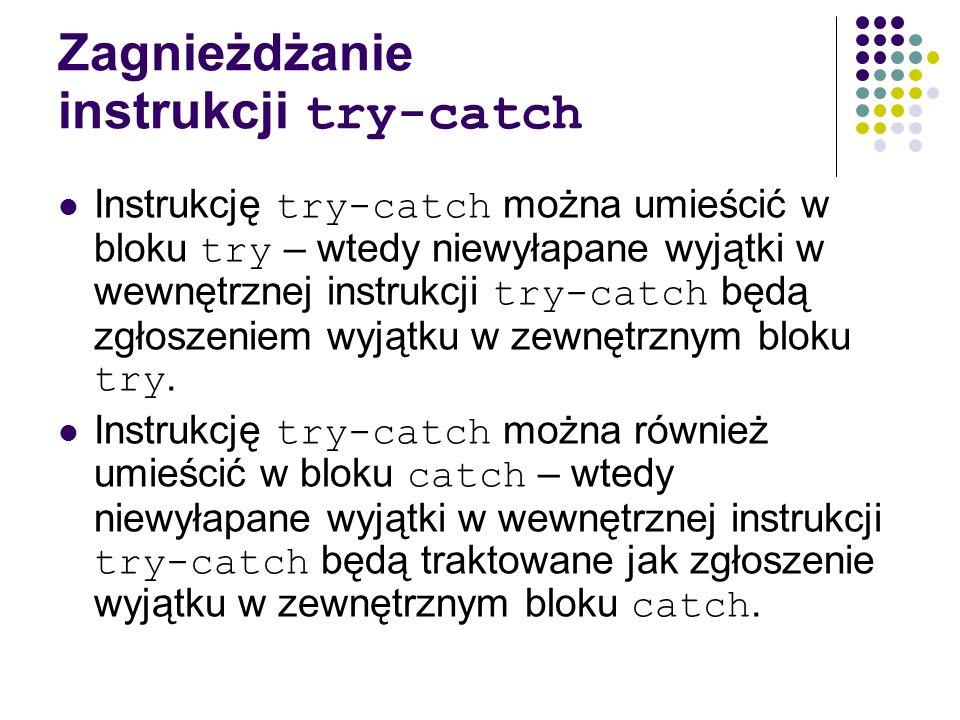 Zagnieżdżanie instrukcji try-catch