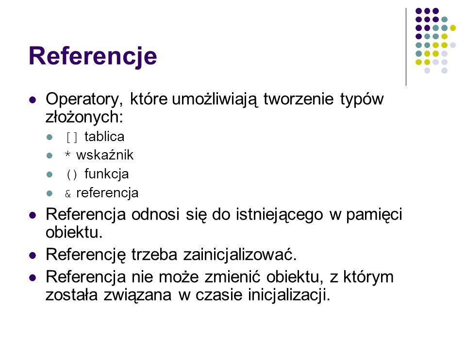 Referencje Operatory, które umożliwiają tworzenie typów złożonych: