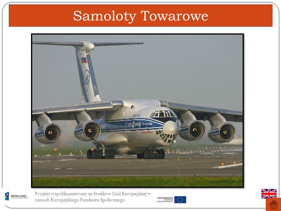 Samoloty TowaroweProjekt współfinansowany ze środków Unii Europejskiej w ramach Europejskiego Funduszu Społecznego.