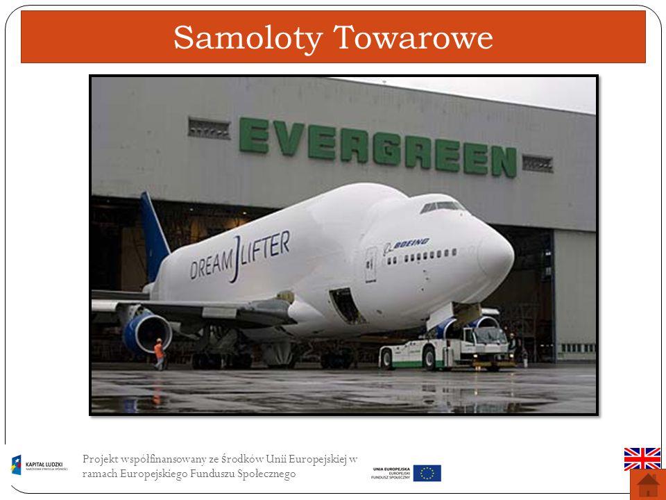 Samoloty Towarowe Projekt współfinansowany ze środków Unii Europejskiej w ramach Europejskiego Funduszu Społecznego.