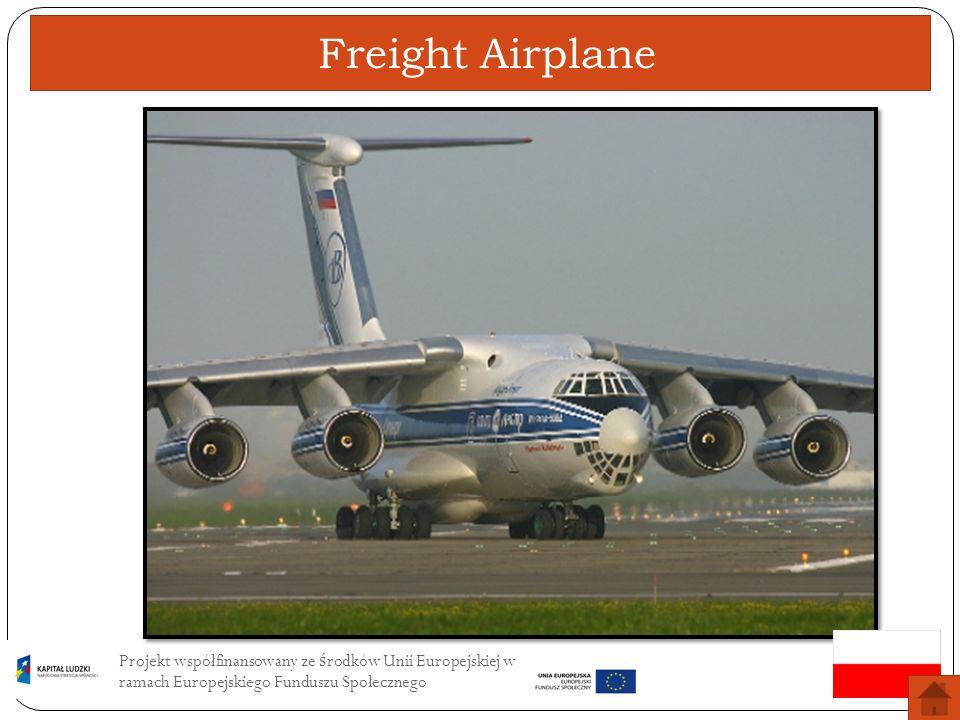 Freight AirplaneProjekt współfinansowany ze środków Unii Europejskiej w ramach Europejskiego Funduszu Społecznego.
