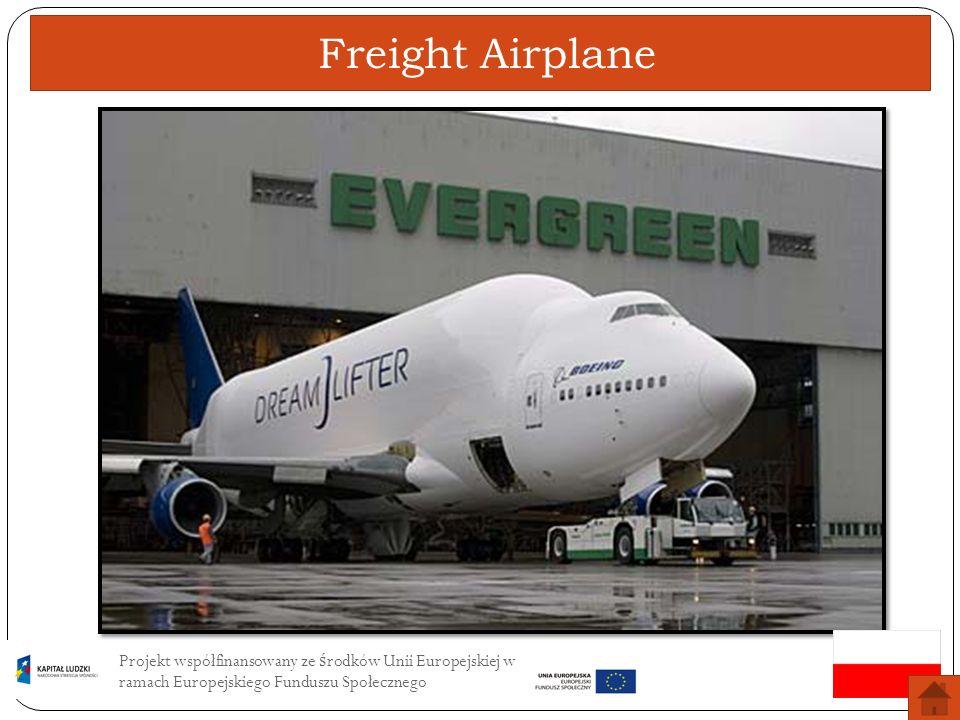 Freight Airplane Projekt współfinansowany ze środków Unii Europejskiej w ramach Europejskiego Funduszu Społecznego.