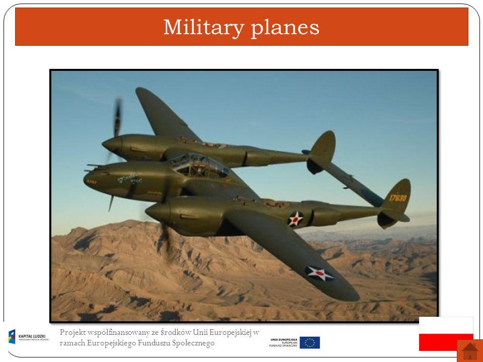 Military planesProjekt współfinansowany ze środków Unii Europejskiej w ramach Europejskiego Funduszu Społecznego.