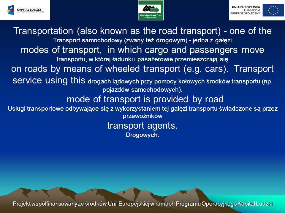 Transportation (also known as the road transport) - one of the