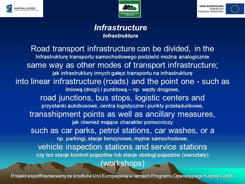 Road transport infrastructure can be divided, in the