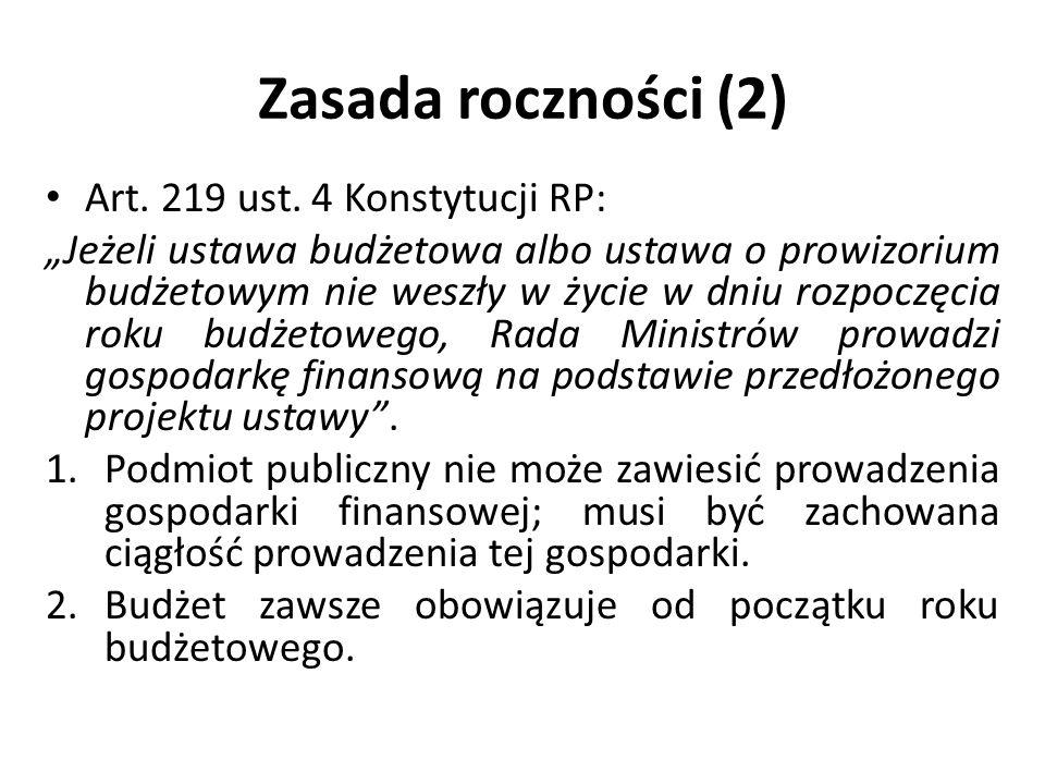 Zasada roczności (2) Art. 219 ust. 4 Konstytucji RP: