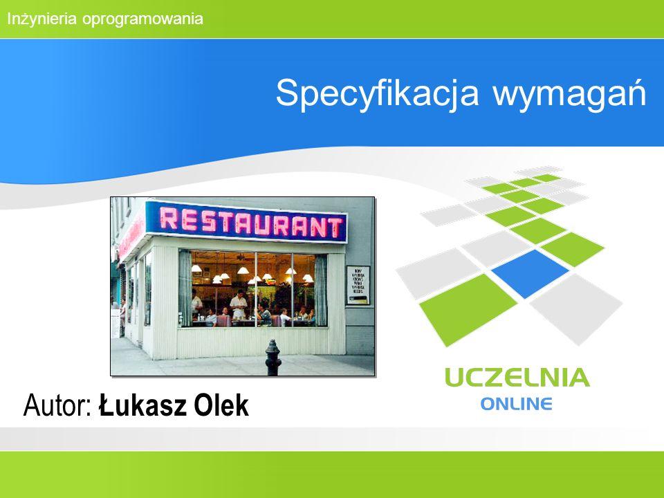 Specyfikacja wymagań Autor: Łukasz Olek Szanowni Państwo!