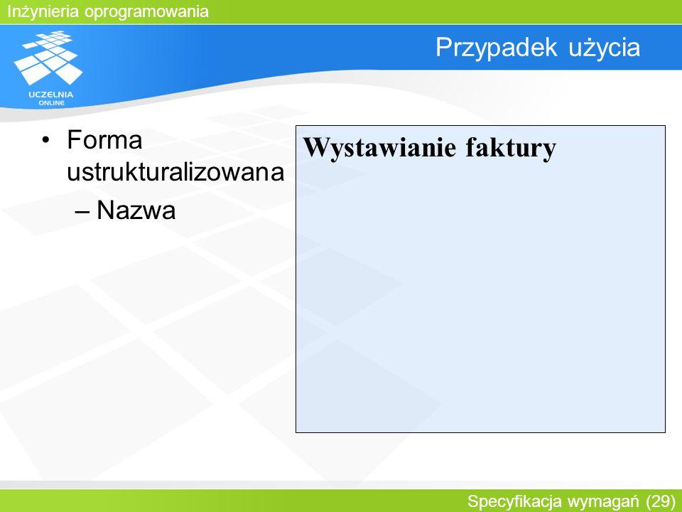 Wystawianie faktury Przypadek użycia Forma ustrukturalizowana Nazwa