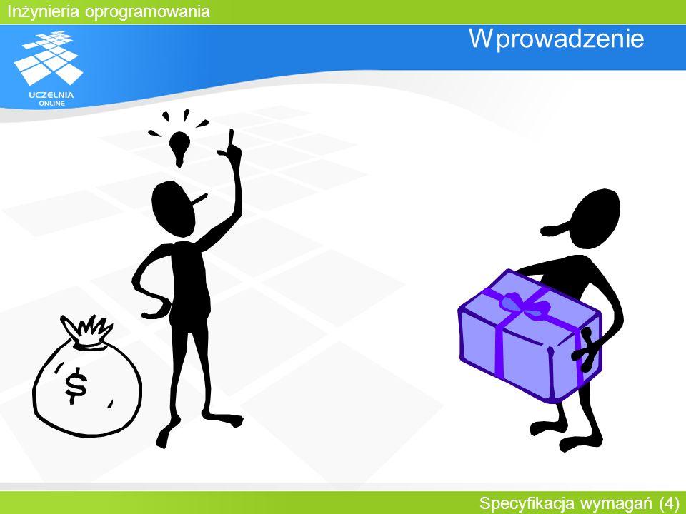 Wprowadzenie Dochodzi do transakcji pomiędzy klientem, posiadającym pieniądze, oraz firmą informatyczną, będącą w stanie spełnić oczekiwania klienta.