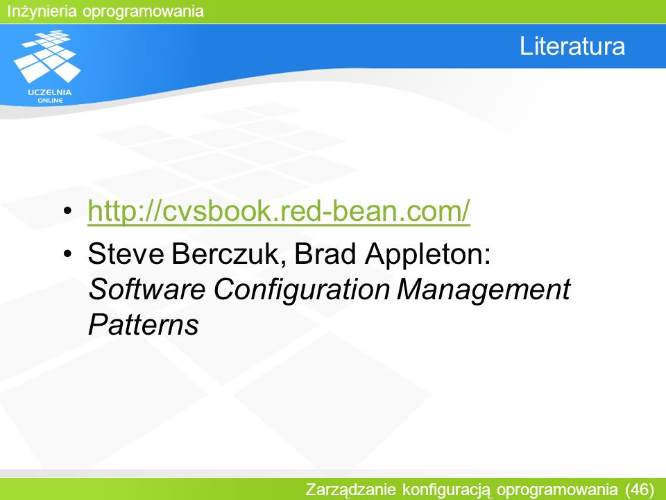 Literatura http://cvsbook.red-bean.com/ Steve Berczuk, Brad Appleton: Software Configuration Management Patterns.