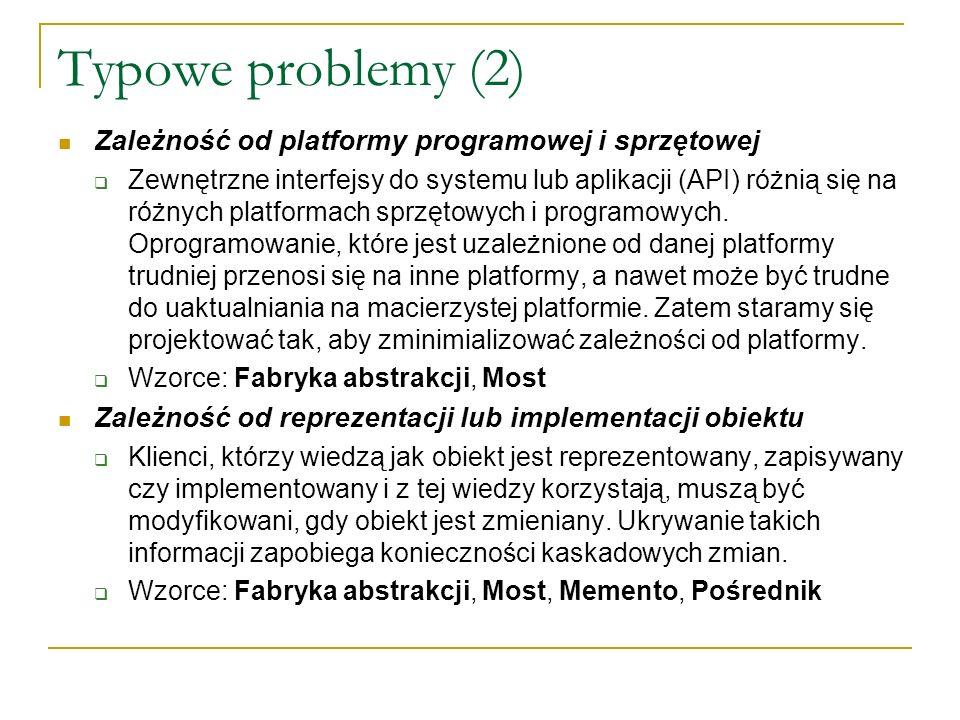 Typowe problemy (2) Zależność od platformy programowej i sprzętowej
