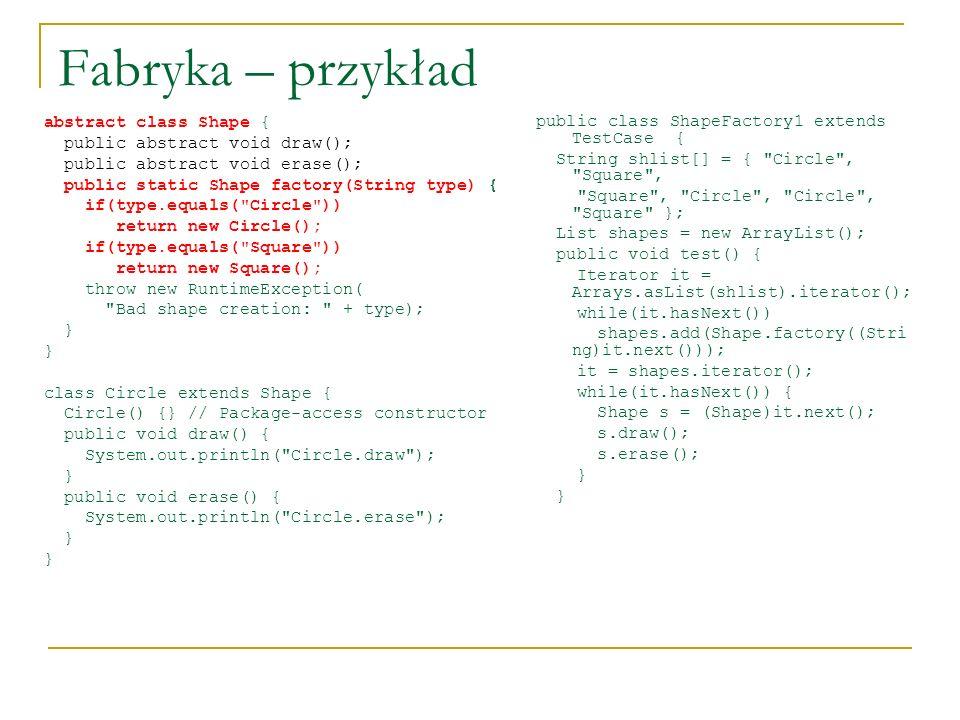Fabryka – przykład abstract class Shape {