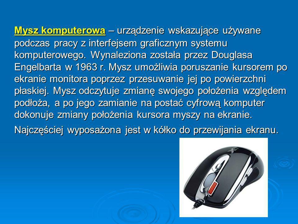 Mysz komputerowa – urządzenie wskazujące używane podczas pracy z interfejsem graficznym systemu komputerowego.