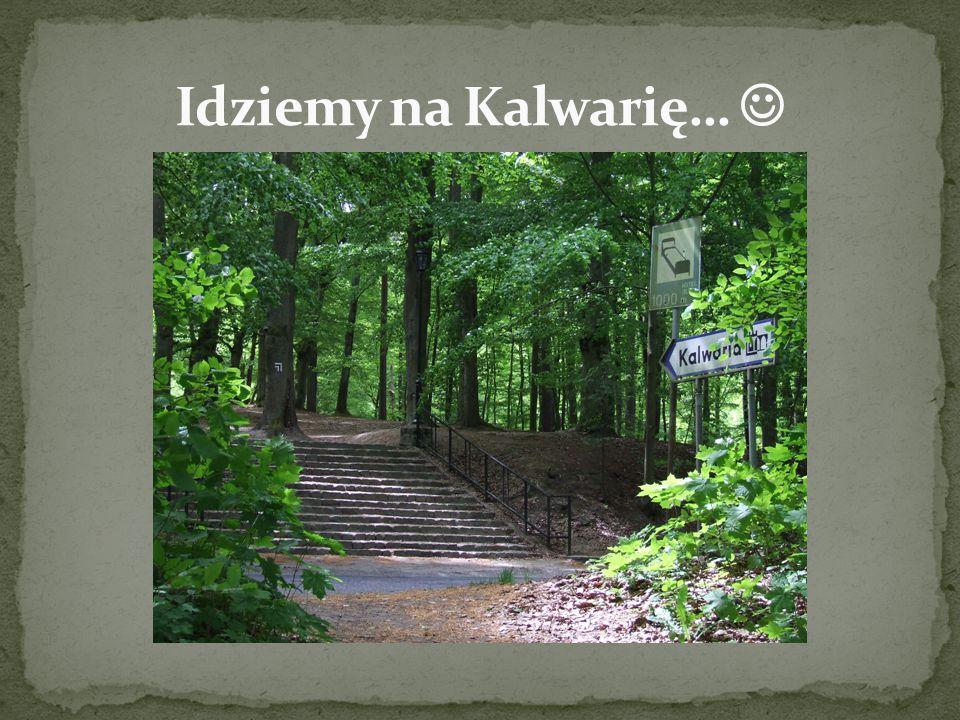 Idziemy na Kalwarię… 