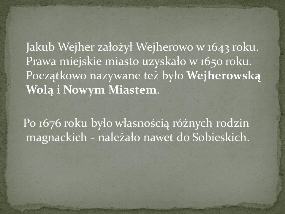 Jakub Wejher założył Wejherowo w 1643 roku