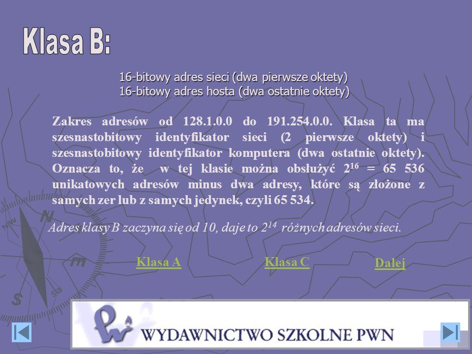 Adres klasy B zaczyna się od 10, daje to 214 różnych adresów sieci.