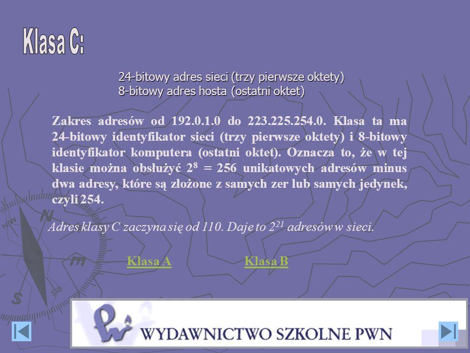 Adres klasy C zaczyna się od 110. Daje to 221 adresów w sieci.