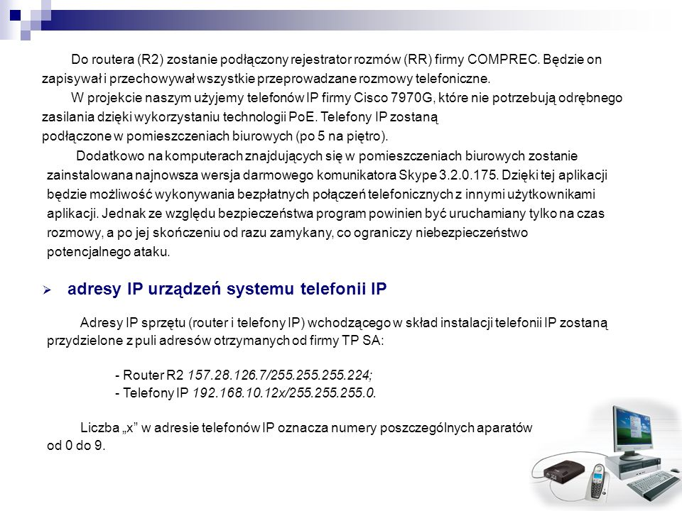 adresy IP urządzeń systemu telefonii IP
